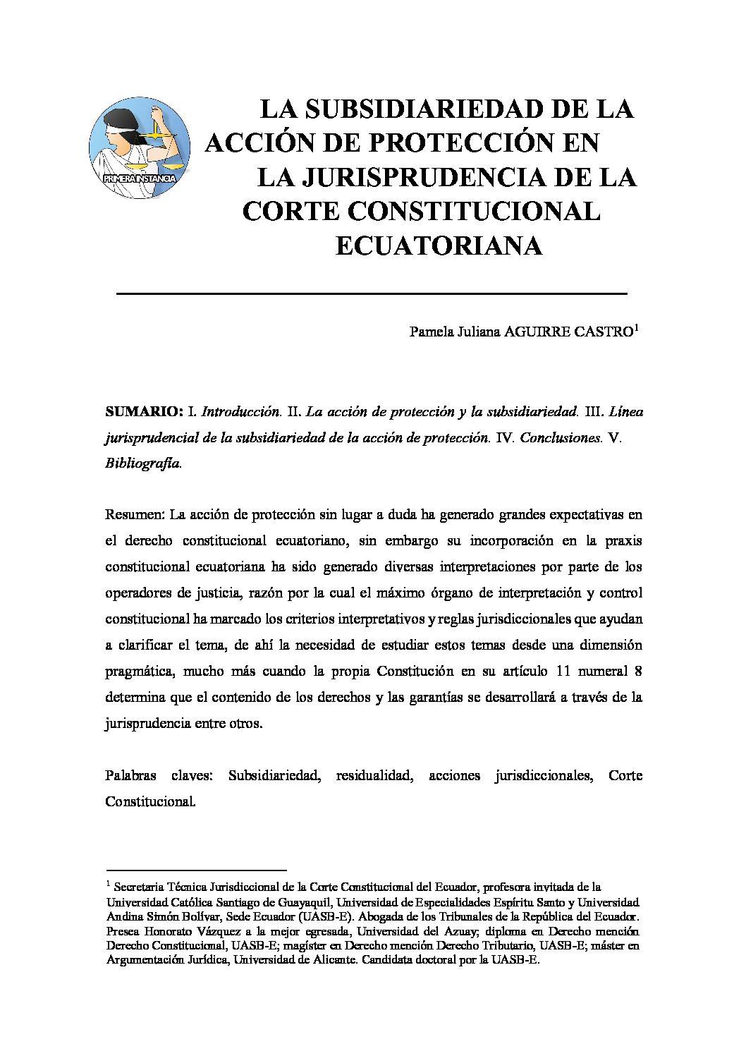LA SUBSIDIARIEDAD DE LA ACCIÓN DE PROTECCIÓN EN LA JURISPRUDENCIA DE LA CORTE CONSTITUCIONAL ECUATORIANA, _Pamela Juliana Aguirre Castro