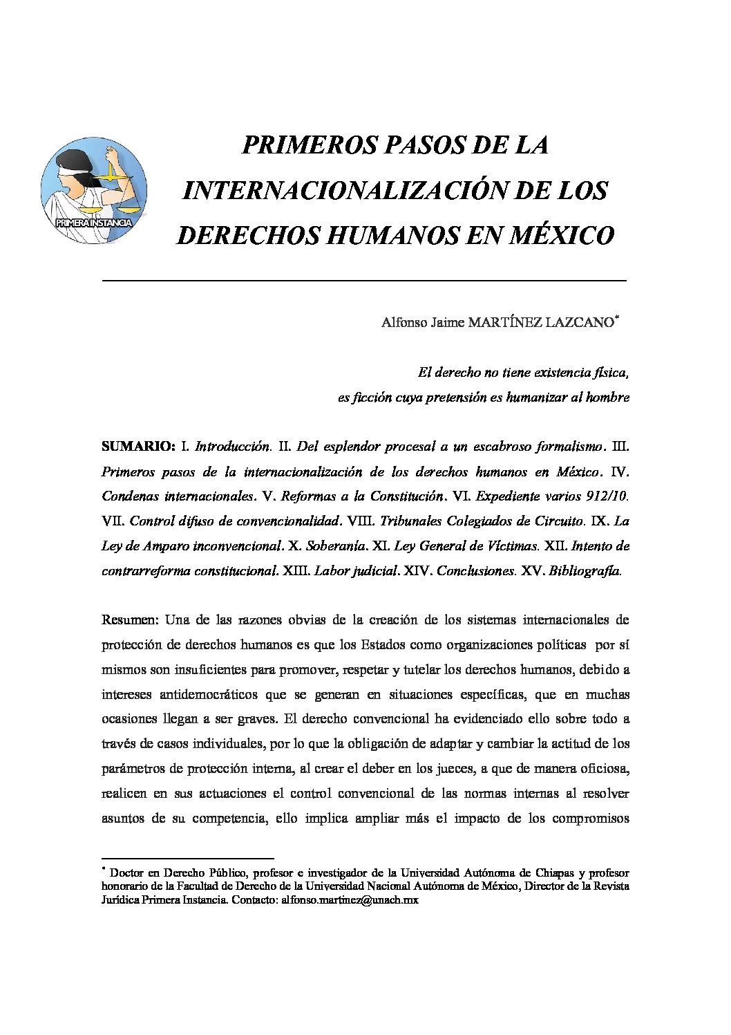 PRIMEROS PASOS DE LA INTERNALIZACIÓN DE LOS DERECHOS HUMANOS EN MÉXICO. Alfonso Jaime Martínez Lazcano