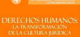 LIBRO 4 DERECHOS HUMANOS: LA TRASFORMACIÓN DE LA CULTURA JURÍDICA