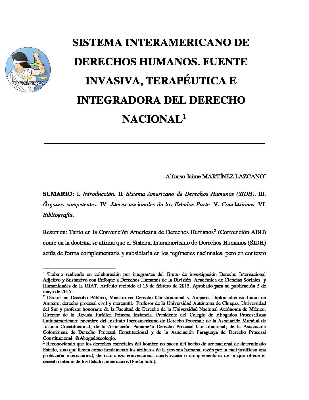 SISTEMA INTERAMERICANO DE DERECHOS HUMANOS. FUENTE INVASIVA, TERAPÉUTICA E INTEGRADORA DEL DERECHO NACIONAL. Alfonso Jaime Martínez Lazcano.